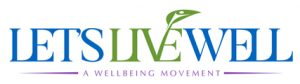 Let's Live Well Active Healthy Living for Optimal Wellness